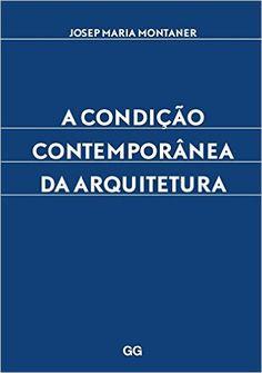 A Condição Contemporânea da Arquitetura - 9788584520497 - Livros na Amazon Brasil
