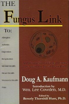 The Fungus Link: An Introduction to Fungal Disease, Including the Initial Phase Diet Yeast Overgrowth, First Health, Holistic Approach, Health Education, Fungi, Allergies, Health And Wellness, Initials, Diet