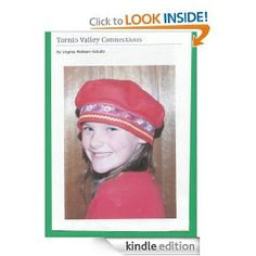 Amazon.com: Tornio Valley Connections, Volume 1 (Tornio Valley Connections, Volumes 1 and 2) eBook: Virginia Mattson-Schultz: Books
