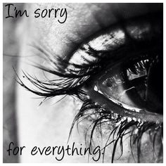I'm sorry for everything. Sorry for giving up. Sorry for shouting. Sorry for letting you down. Sorry for being ugly. Sorry for being a failure daughter. Sorry I'm the embarrassing sister. Sorry I'm a burden. Sorry I don't talk. Sorry I burden you with my pathetic life. Sorry I tried so hard. Sorry I didn't try hard enough. #burden #failure #quitter #giveup #letdown #ugly