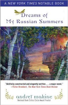Dreams of My Russian Summers: A Novel: Andreï Makine, Geoffrey Strachan: 9781611450545: Amazon.com: Books