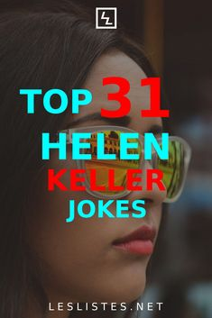Helen Keller is one of the most famous disabilities rights advocates. With that in mind, check out the top 31 Helen Keller jokes. #HelenKeller About Helen Keller, Favorite Candy, Interesting History, Falling Down, History Facts, Program Design, Learn To Read, Funny Things, Jokes