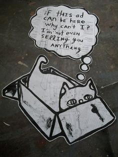 Starheadboy recently put some wheatpaste pieces on the streets of Seattle depicting awesomely cute and rather thoughtful kitties frolicking in boxes while pleading the case for public art instead of advertising.