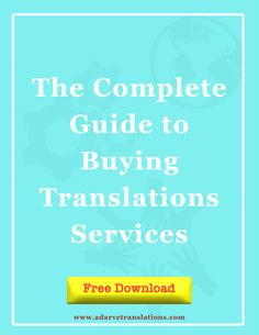 Download you Complete Guide to Buying Translation Services: a load of information and ideas that will make your translations easier. http://www.adarvetranslations.us8.list-manage.com/subscribe?u=2e791ee654027624f84723145&id=989d6d0bd3