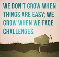 We #grow when we #face #challenges
