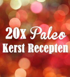 Op zoek naar wat inspiratie voor een paleo kerstmenu? Neem een kijkje bij deze 20 Nederlandse paleo kerstrecepten!