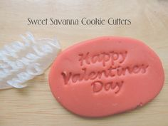 Happy Valentines Day Fondant Embosser by SweetSavannaCookies on Etsy https://www.etsy.com/listing/218839322/happy-valentines-day-fondant-embosser