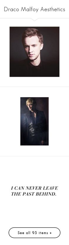 """""""Draco Malfoy Aesthetics"""" by beautifulwrath ❤ liked on Polyvore featuring tom felton, harry potter, draco, text, quotes, words, fillers, decorative, phrases and saying"""