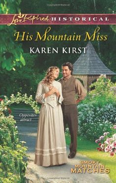 His Mountain Miss (Love Inspired Historical #181) by Karen Kirst, Apr 2013
