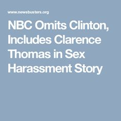 NBC Omits Clinton, Includes Clarence Thomas in Sex Harassment Story
