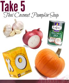 Take 5 – Thai Coconut Pumpkin Soup Thai Coconut, Coconut Milk, Pumpkin Soup, Nice Things, Eve, Classy, Fruit, Cool Stuff, Food