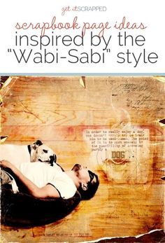 Ideas for Scrapbook Page Storytelling with a Wabi-Sabi Style- scrapbook tips via Get It Scrapped