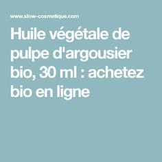 Huile végétale de pulpe d'argousier bio, 30 ml : achetez bio en ligne