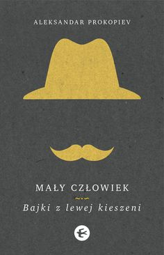 mały człowiek. bajki z lewej kieszeni: design by michał sapeta | wydawnictwo toczka
