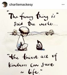 S Quote, Poem Quotes, Motivational Quotes, Life Quotes, Inspirational Quotes, Sweet Love Quotes, Great Quotes, Charlie Mackesy, The Mole