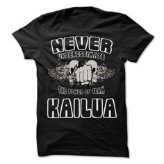 NEVER UNDERESTIMATE THE POWER OF Kailua - Awesome Team  - #tshirt skirt #sweatshirt redo. ORDER NOW => https://www.sunfrog.com/LifeStyle/NEVER-UNDERESTIMATE-THE-POWER-OF-Kailua--Awesome-Team-Shirt-.html?68278