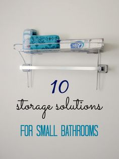 10 Clever Storage Solutions For Small Bathrooms & organization ideas for tiny bathrooms in apartments or college dorms.