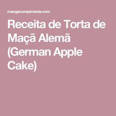 Receita de Torta de Maçã Alemã (German Apple Cake)