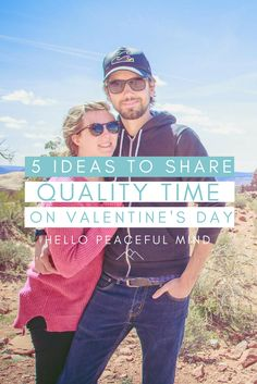 5 Ideas to Share Quality Time on Valentine's Day