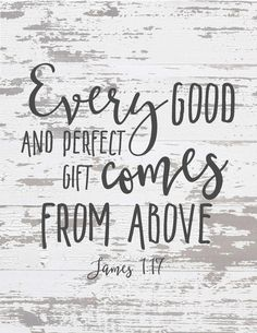 Free Chippy Farmhouse Scripture Prints-Every good and perfect gift comes from above.jpg