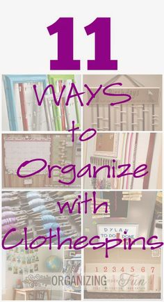 11 Ways to Organize with Clothespins :: OrganizingMadeFun.com