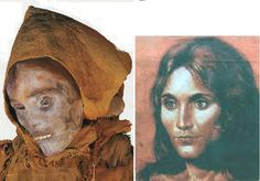 Lou Lan Beauty - found in the Taklamakan desert of NW China.  Many of the mummies they've found had tattoos, wool caps, capes and red hair.