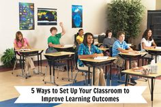 5 Ways to Set Up Your Classroom to Improve Learning Outcomes