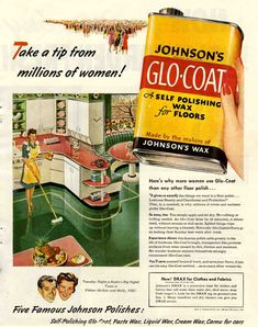 """1940's kitchens - Retro Renovation - Ah! I have seen the left portion (previously posted) of the woman waxing her floor a few hundred times, but this is the first time I have seen the ENTIRE ad in one piece! Johnson's Glo Coat was probably seen in 99% of all kitchen cabinets for a few dozen years to be used on their linoleum floors and other surfaces in the home. They sponsored the """"Fibber McGee and Molly Show"""" on the radio for ages, and if you can find it online give a listen!"""