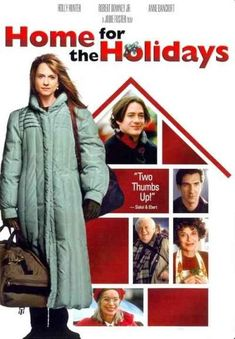Home for the Holidays. Excellent movie. So good.  Great cast.