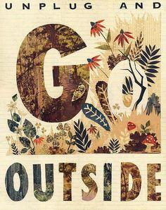 Unplug and go outside.