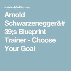 Arnold schwarzenegger blueprint trainer mass training overview arnold schwarzeneggers blueprint trainer choose your goal malvernweather Image collections