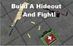 Build a Hideout and Fight is a game that I really like. You get to make anything you want on your building space and then you can go to other...