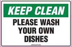 Keep breakroom clean signs keep clean sign please wash your