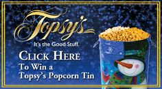 Topsy's Popcorn Tin Contest brought to you by Fox 4 KC!