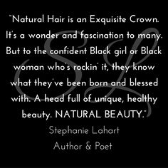 Empowering And Inspiring Natural Hair Beauty Quotes By Stephanie Lahart Author Poet
