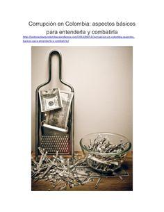Corrupción en Colombia: aspectos básicos para entenderla y combatirla
