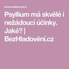 Psyllium má skvělé i nežádoucí účinky. Jaké? | BezHladovění.cz