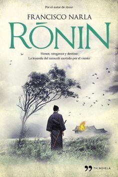 """Hoy presentamos """"Ronin"""", la nueva novela de Francisco Narla, una obra llena de aventuras que narra la expedición de un grupo de samuráis a la España de 1614. Aquí tenéis su reseña.  http://universolamaga.com/blog/ronin-francisco-narla-planeta/"""