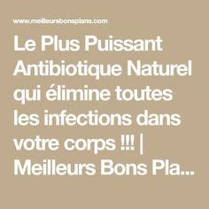 Le Plus Puissant Antibiotique Naturel qui élimine toutes les infections dans votre corps !!! | Meilleurs Bons Plans