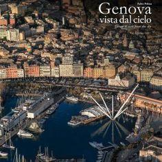 Offerte lavoro Genova  Un libro fotografico con le vedute della città dall'aereo  #Liguria #Genova #operatori #animatori #rappresentanti #tecnico #informatico Genova vista dall'alto
