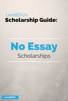 Scholarships with no essay