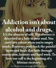 Addiction isn't about alcohol and drugs