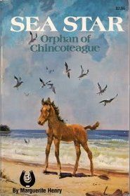 """Sea Star: Orphan of Chincoteague"" By Marguerite Henry."