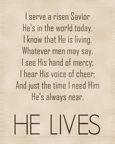 †♥ ✞ ♥† He lives , He lives , Christ Jesus lives today ! He walks with me and talks with me along life's narrow way . He lives , He lives , salvation to impart ! You ask me how I know Jesus lives ? He lives within my heart . Praise The Lords, Praise And Worship, Easter Speeches, Soli Deo Gloria, Jesus Christus, Then Sings My Soul, Lord And Savior, Christian Quotes, Christian Music