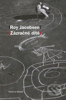 Zázračné dítě (Roy Jacobsen)