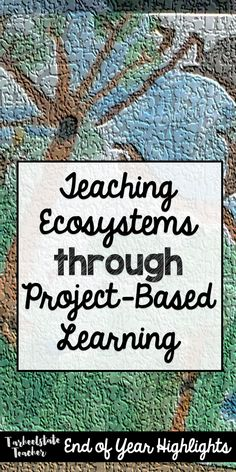 Increase student engagement in your Ecosystems/Biome Science unit with Project based learning that integrates technology, writing, and the arts!