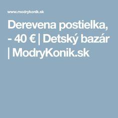 Derevena postielka,  - 40 € | Detský bazár | ModryKonik.sk