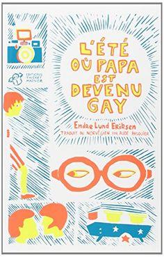 L'été où papa est devenu gay - Roman