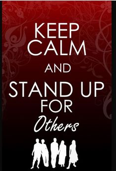"""Stand up. I can't pin """"The Protectors"""" anti-bullying site so I'm using someone… Keep Calm Posters, Keep Calm Quotes, Me Quotes, Bullying Posters, Bullying Quotes, Bullying Videos, Bullying Lessons, Stop Bullying Now, Anti Bullying"""