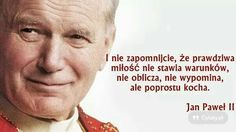 Motivational Quotes, Inspirational Quotes, Pope John Paul Ii, Motto, Thoughts And Feelings, Life Is Good, Life Quotes, Love You, Wisdom